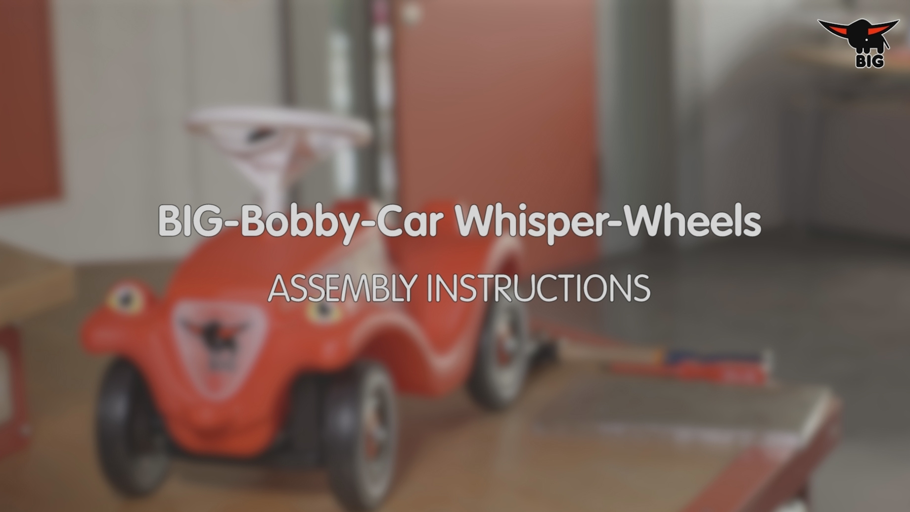 Assembly instruction BIG Bobby Car Whisper Wheels